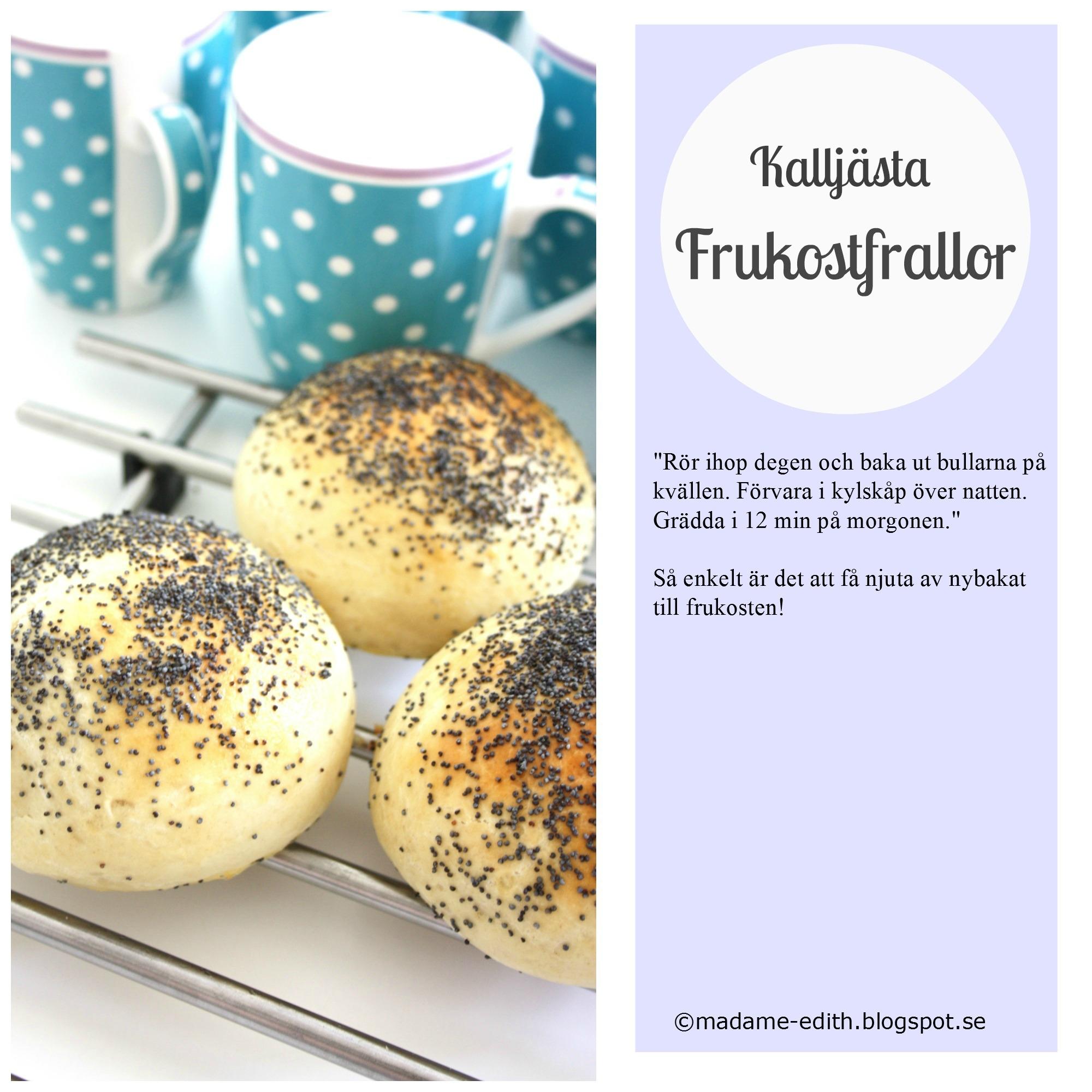 Madame Ediths Kalljästa frukostfrallor - Lättbakat