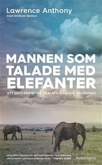 Mannen som talade med elefanter : ett liv i frihet på den afrikanska savannen