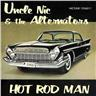 Uncle Nic and The Alternators - Hot Rod Man - CD NY - FRI FRAKT