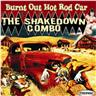 Shakedown Combo, The - Burnt Out Hot Rod Car - CD NY - FRI FRAKT