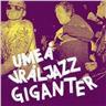 Various - Umeå Vråljazz Giganter - CD NY - FRI FRAKT