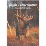 Settern - Älgen efter skottet - Jakt - Bok