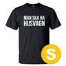 T-shirt Man Ska Ha Husvagn Svart herr tshirt S