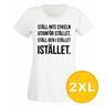 T-shirt Ställ Den I Stället Istället Vit Dam tshirt XXL