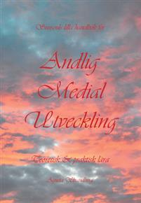 Andlig medial utveckling : teoretisk och praktisk lära