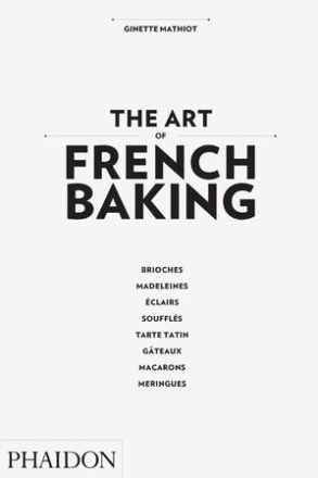The Art of French Baking av Ginette Mathiot