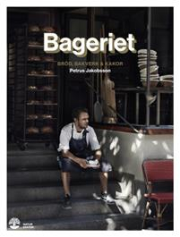 Bageriet : bröd, bakverk & kakor