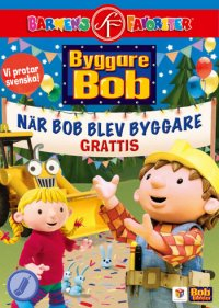 Byggare Bob - När Bob blev byggare