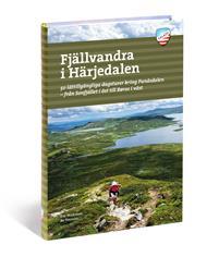Fjällvandra i Härjedalen : 50 lättillgängliga dagsturer kring Funäsdalen - från Sonfjället i öst til Røros i väst