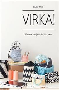 Virka! : virkade projekt för ditt hem