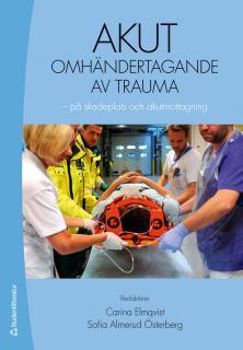 Akut omhändertagande av trauma - - på skadeplats och akutmottagning (bok + digital produkt)