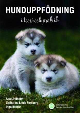 Hunduppfödning i teori och praktik - Åsa Lindholm mfl