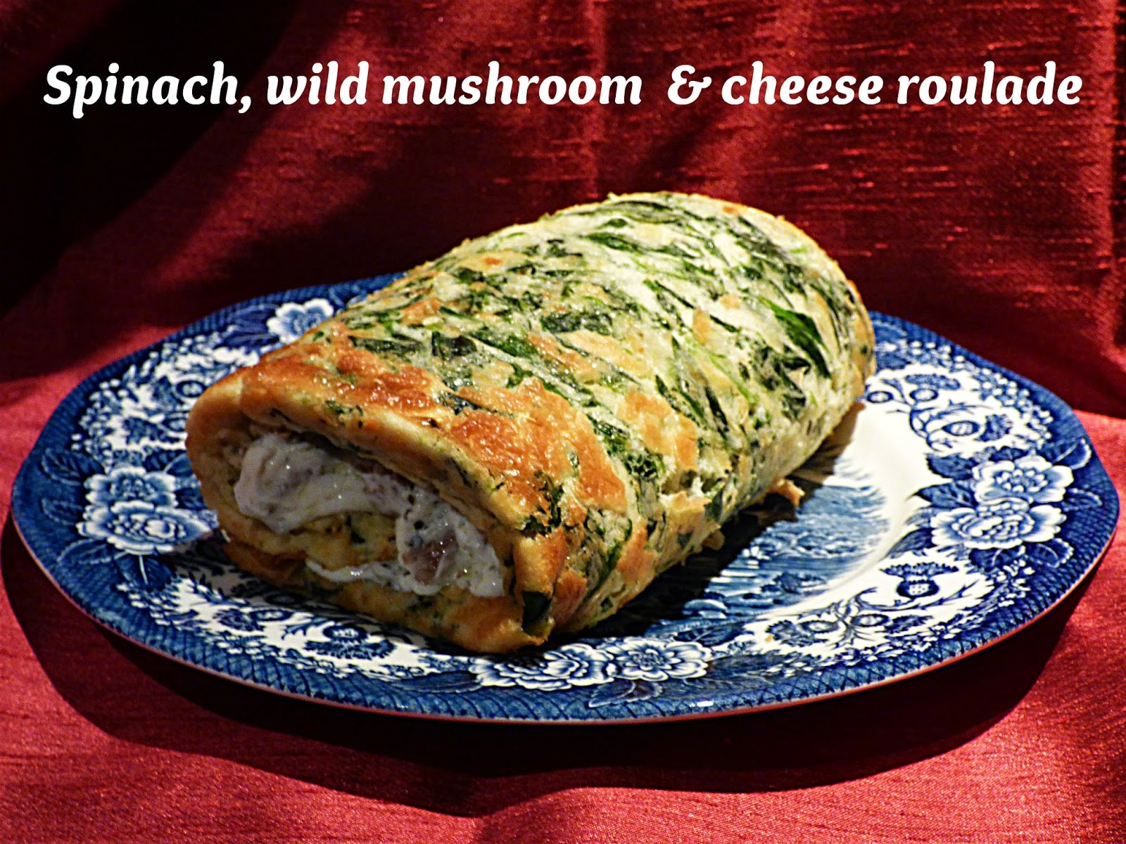 Spinach, wild mushroom and cheese roulade