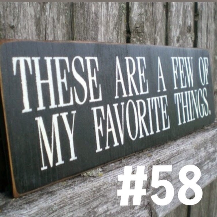 These are a few of my favourite things #58