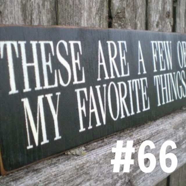 These are a few of my favourite things #66