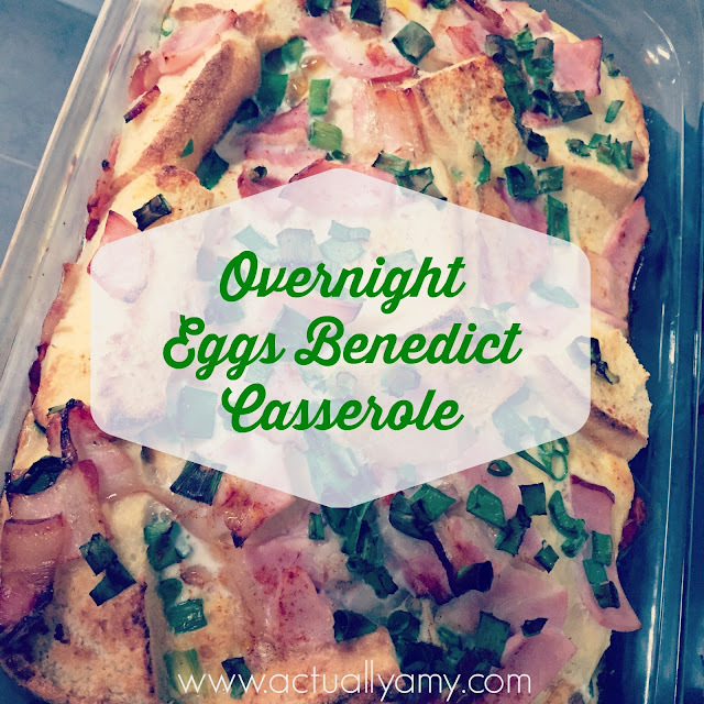 {Recipe} Overnight Eggs Benedict Casserole