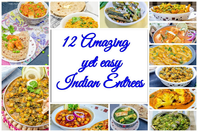 12 Amazing yet easy Indian Entrees