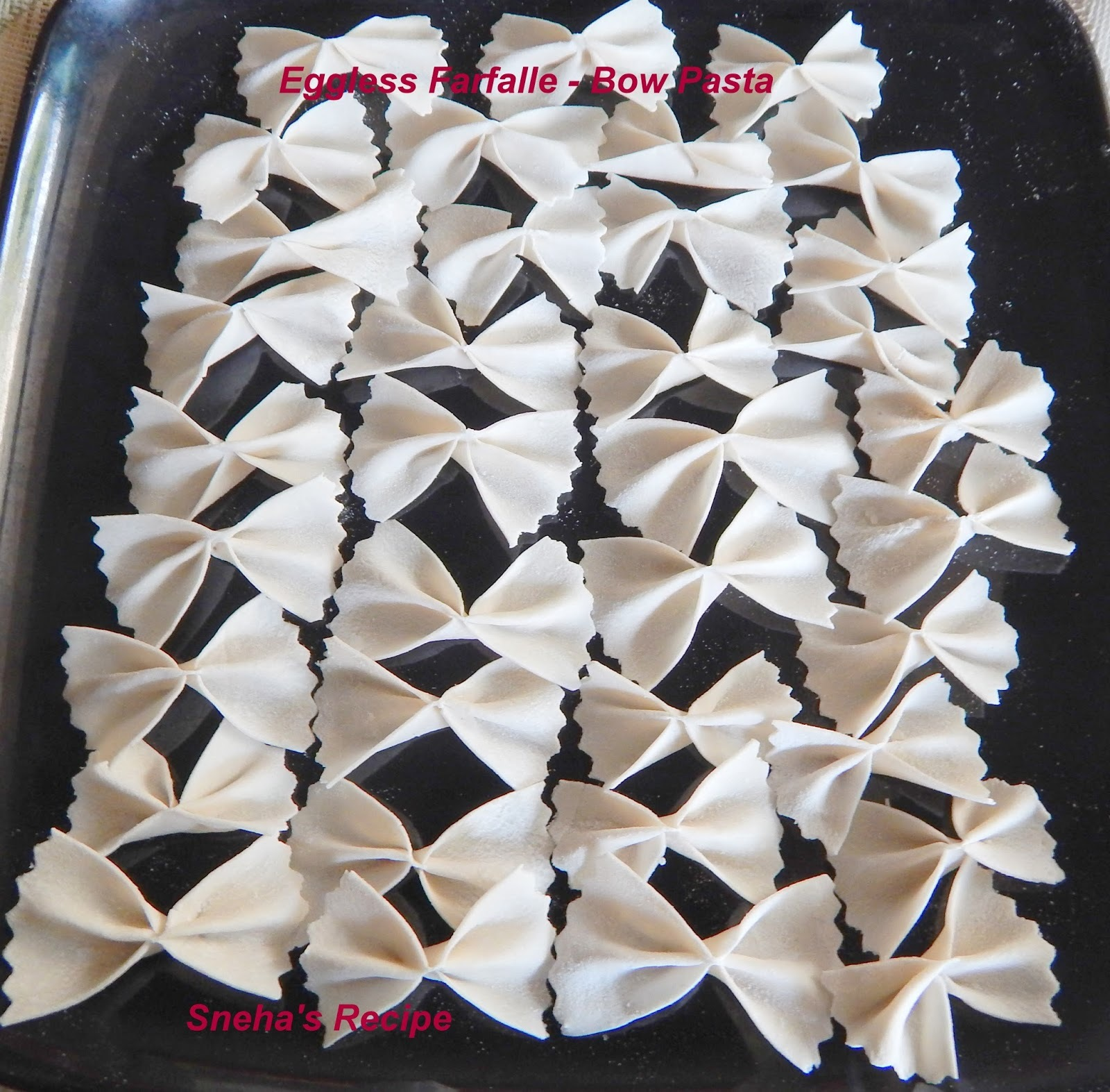 Eggless Farfalle - Bow Pasta - How to make Farfalle Pasta at home
