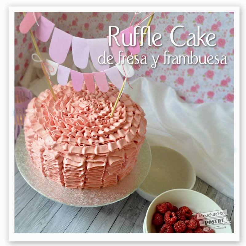 RUFFLE CAKE DE FRESA Y FRAMBUESA / STRAWBERRY AND RASPBERRY RUFFLE CAKE