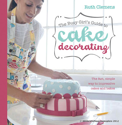 'The Busy Girls Guide to Cake Decorating' - book review and giveaway