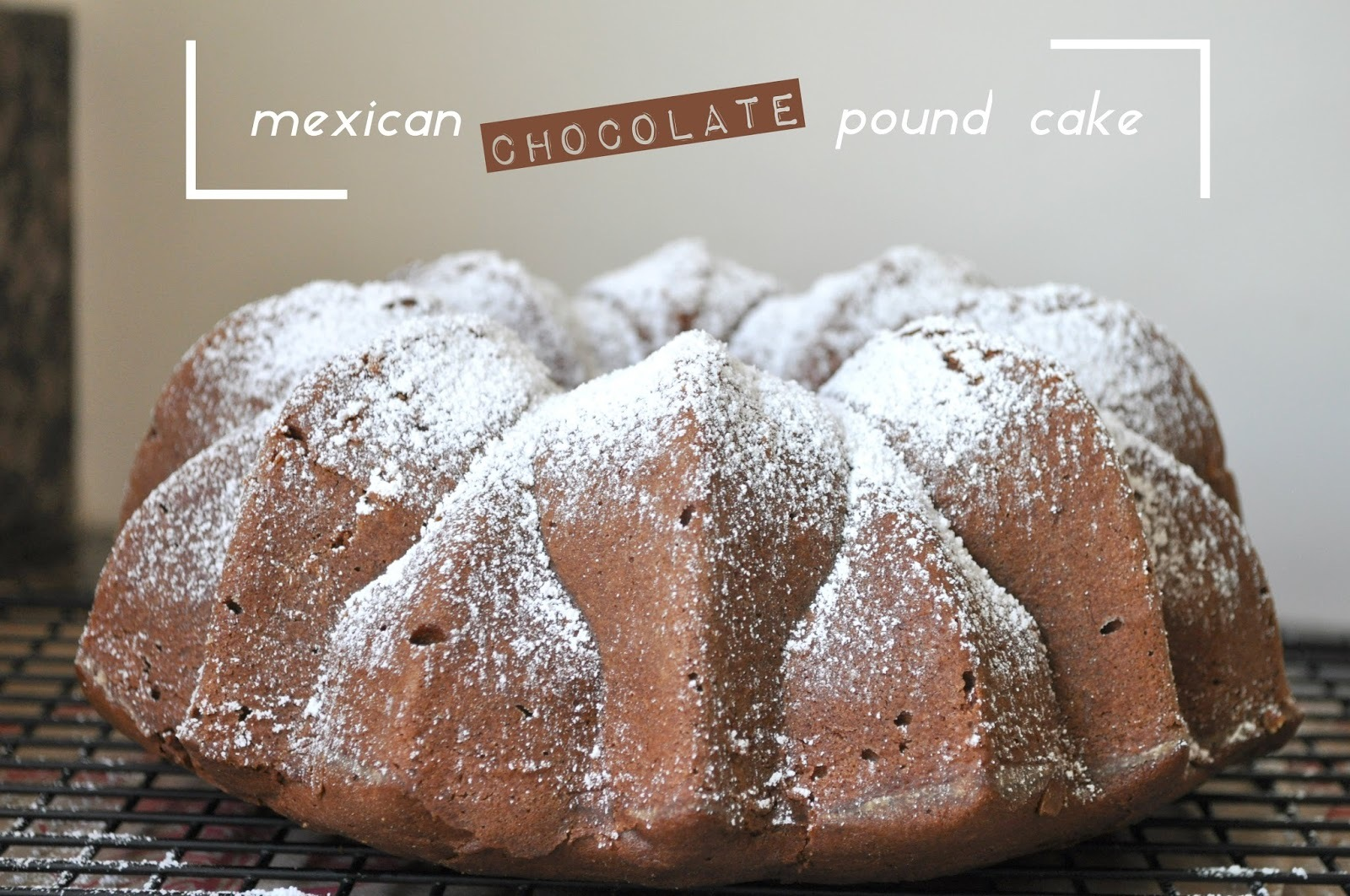 mexican chocolate pound cake - minus the mexican chocolate