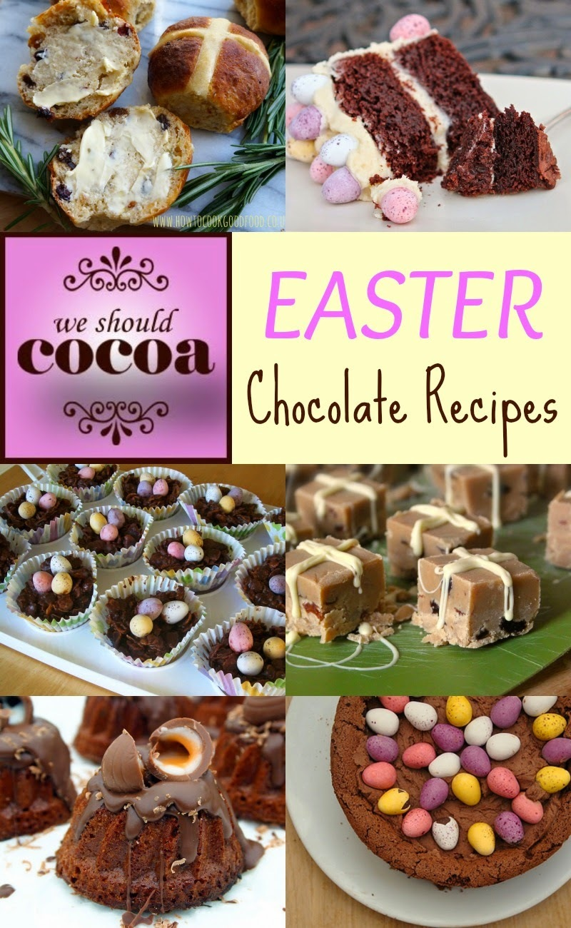 Chocolate Recipes for Easter - We Should Cocoa Round-Up