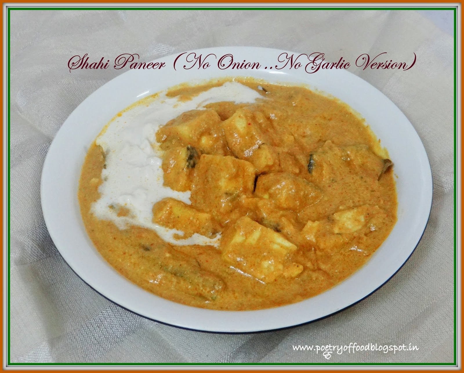 Shahi Paneer( No Onion/No Garlic Version) ...!!!!!