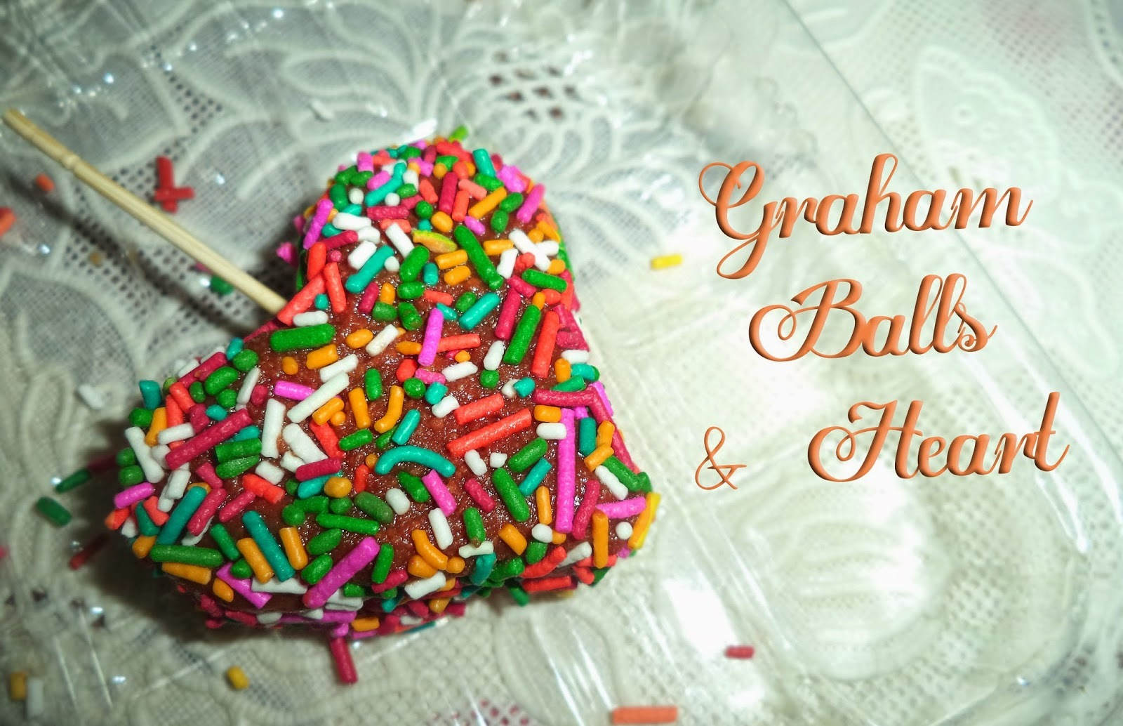 Simple Graham Balls & Hearts