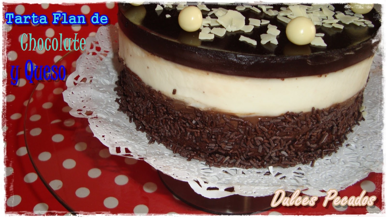 Tarta flan de Chocolate y Queso