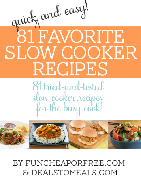 Deals to Meals Cookbook is NOW Available {81 Favorite Slow Cooker Recipes}