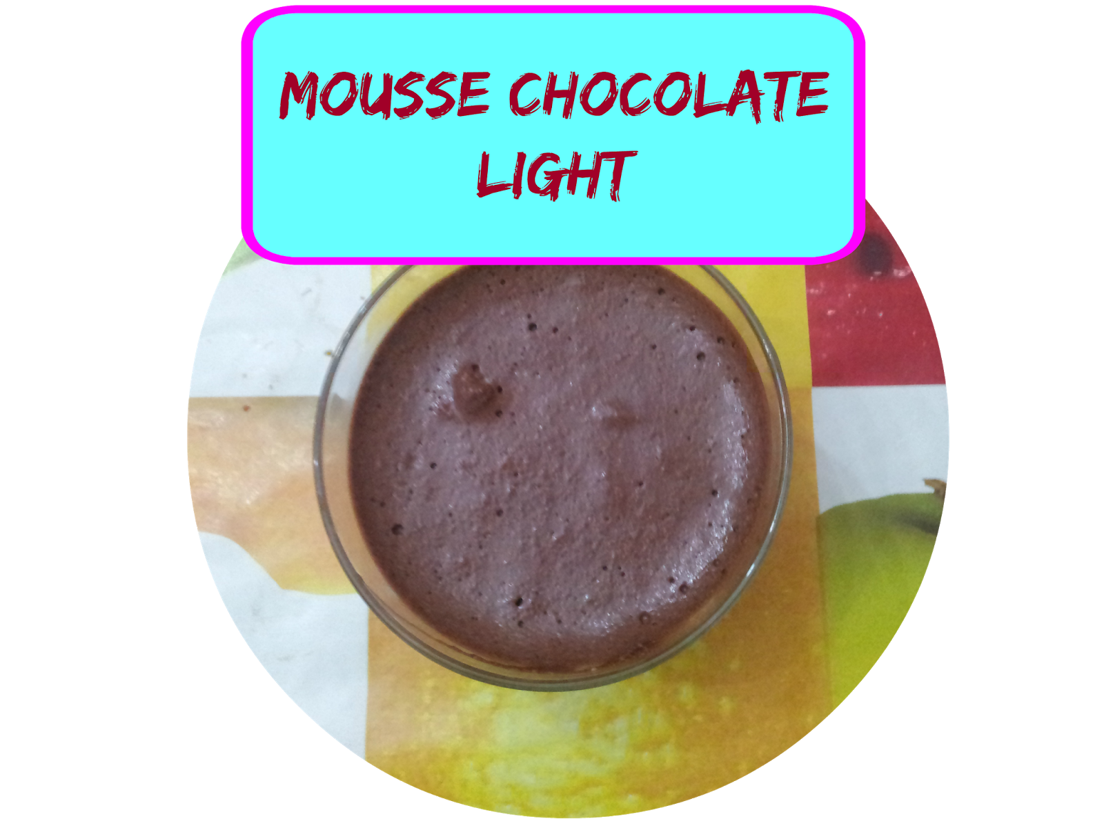 ¡MOUSSE CHOCOLATE LIGHT!