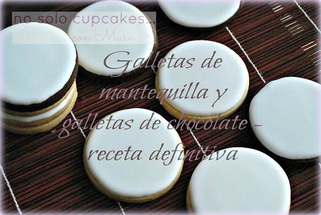 GALLETAS DE MANTEQUILLA Y DE CHOCOLATE PARA DECORAR II, LA RECETA DEFINITIVA - PASO A PASO CON LA KITCHENAID