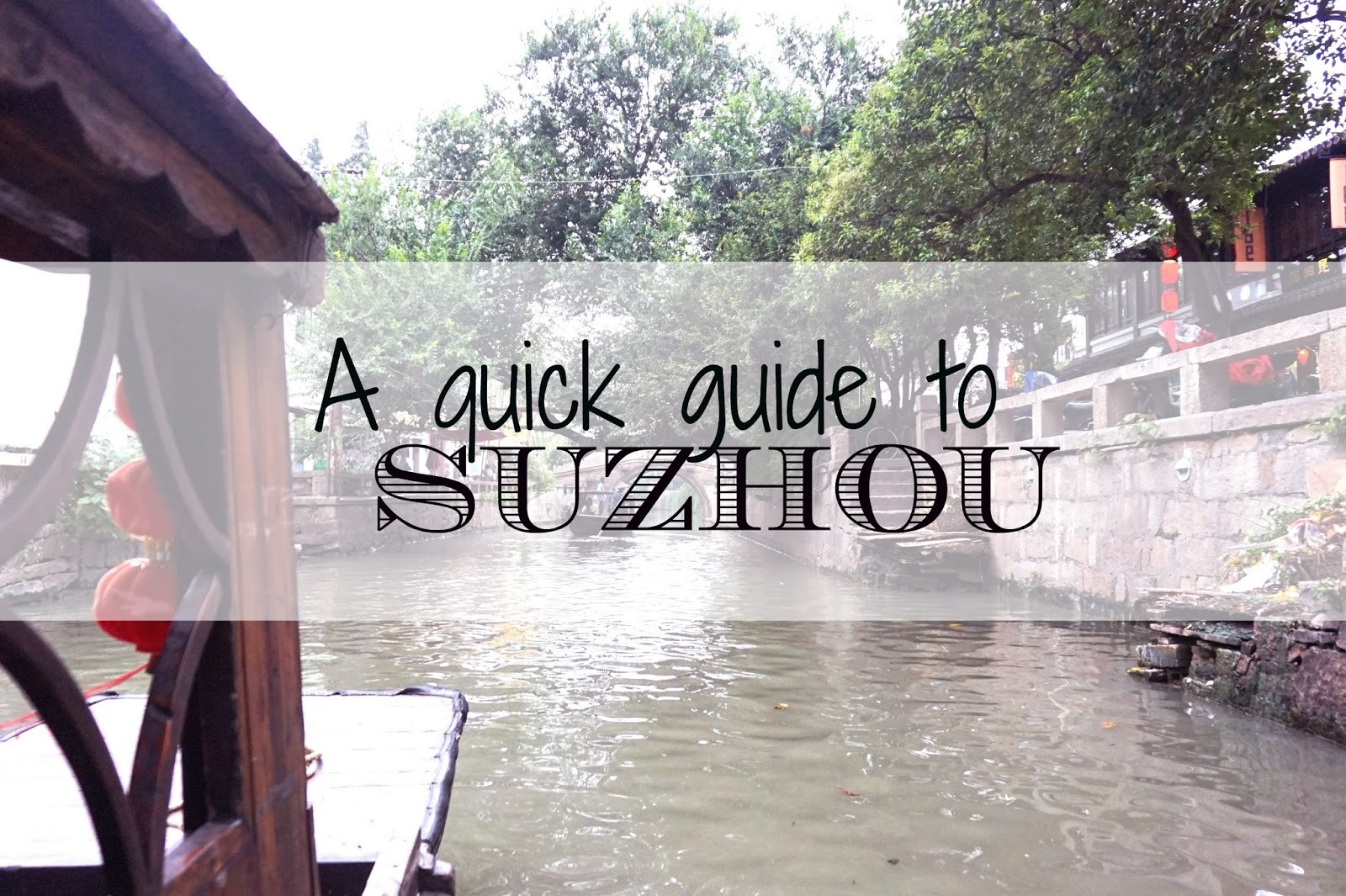 A QUICK GUIDE TO: SUZHOU