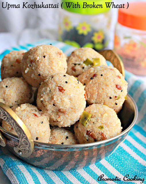 Upma Kozhukattai ( With Broken Wheat, Godhumai Rava )