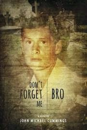 Book Feature: Don't Forget Me Bro by John Michael Cummings