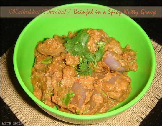 Kathrikkai Thirattal / Brinjal in a Spicy Nutty Gravy