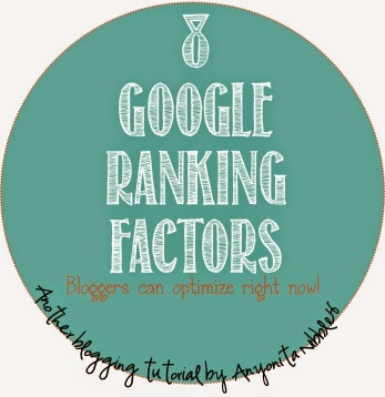 8 Google Ranking Factors Bloggers can Optimize Right Now