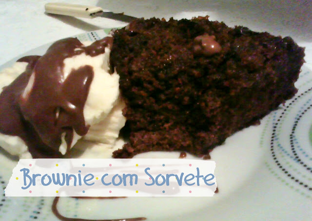 Brownie com sorvete!