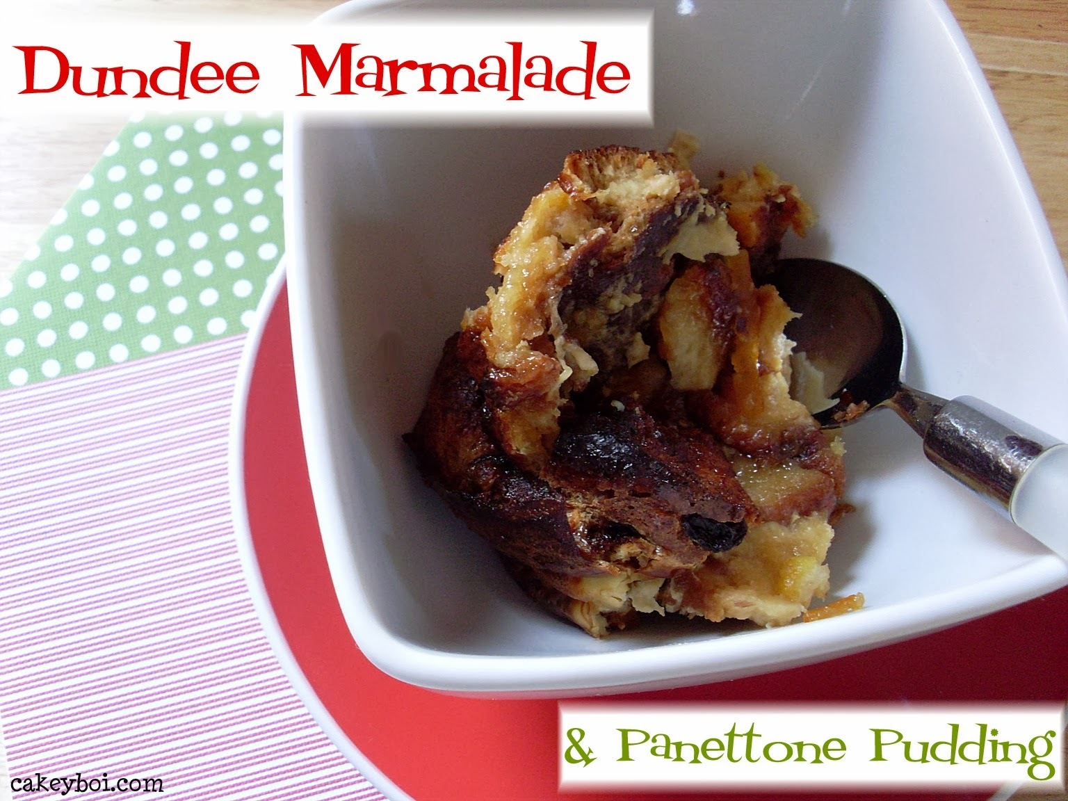 Dundee Marmalade and Panettone Pudding