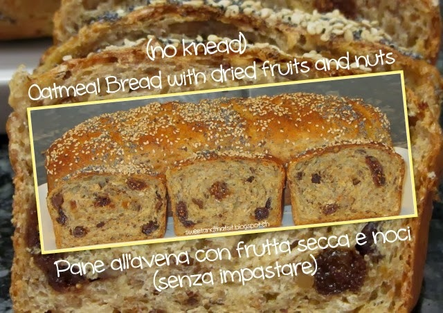 Oatmeal Bread with dried fruits and nuts (no knead) - Pane all'Avena con Frutta Secca e Noci (senza impastare)