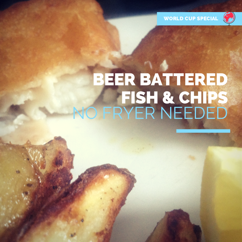 World Cup Special Recipe - England vs Uruguay - Beer Battered Fish and Chips (No fryer needed)!