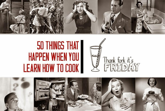 50 things that happen when you learn to cook.