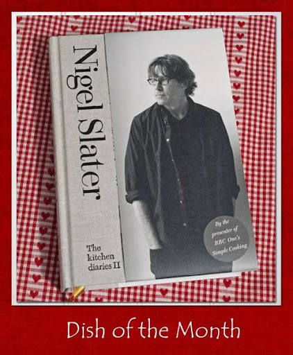 Dish of the Month Round up - a year of Nigel Slater Recipes