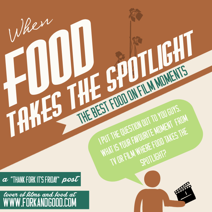 When food takes the Spotlight: The best food on film moments | TFIF