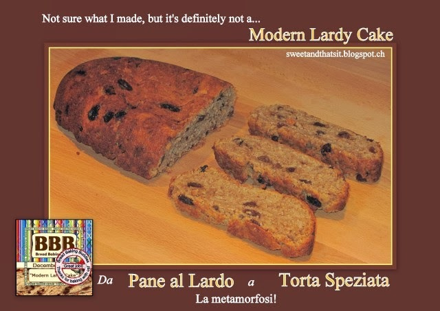 "It should have been a ""Modern Lardy Cake""! Da ""Pane al Lardo"" a ""Torta Speziata""! Metamorfosi!"