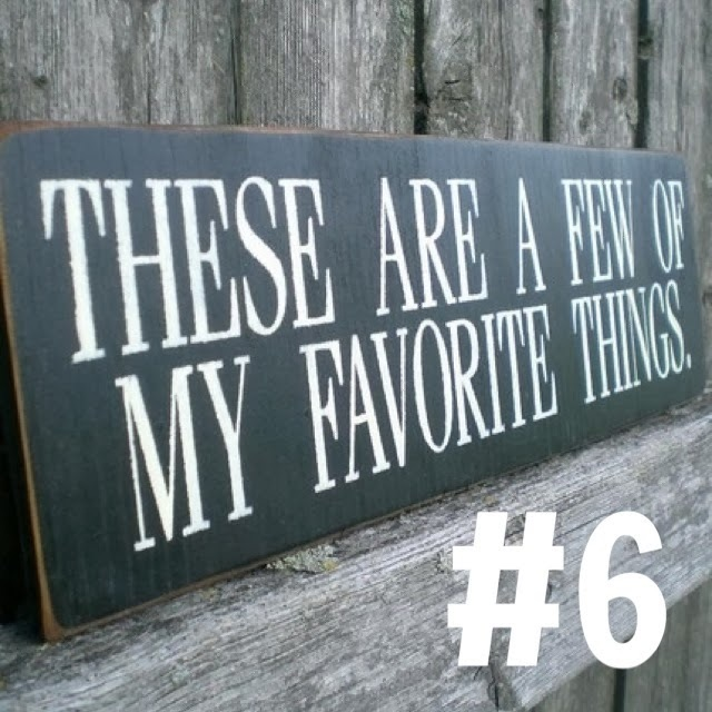 These are a few of my favourite things #6
