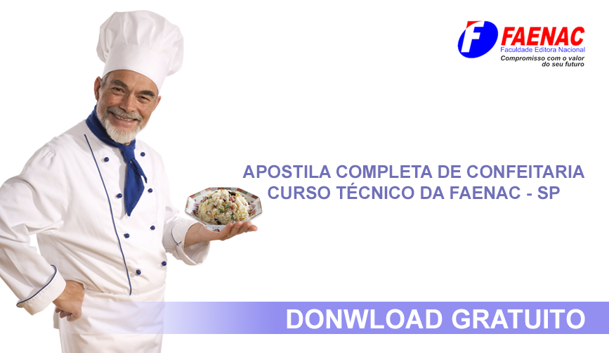 [DOWNLOAD GRATUITO] Apostila do Curso Técnico de Confeitaria da FAENAC - SP