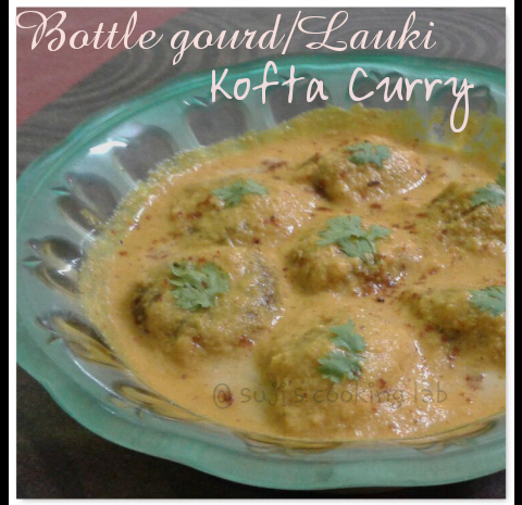 Bottle gourd/Lauki Kofta Curry