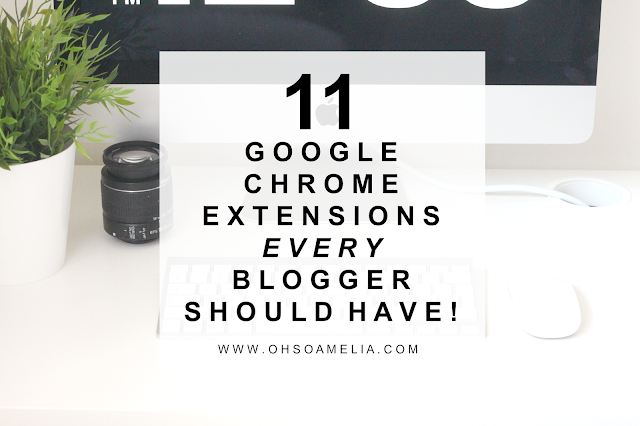 11 GOOGLE CHROME EXTENSIONS EVERY BLOGGER SHOULD HAVE