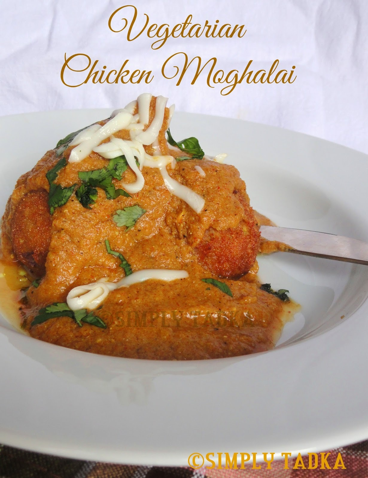 Vegetarian Chicken Moghalai- Mother's Recipe